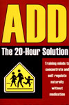 ADD: The 20-Hour Solution by Mark Steinberg, PhD and Siegfried Othmer, PhD
