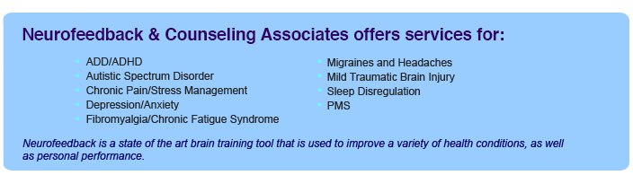 Neurofeedback Services Offered at Neurofeedback & Counseling Associates